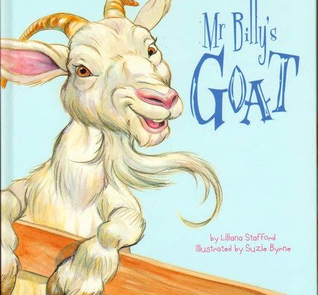 Mr Billy's Goat by Liliana Stafford, Illustrated by Suzie Byrne