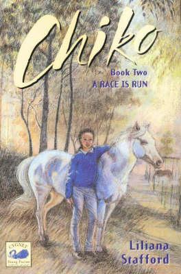 Chiko Book 2; A Race is Run by Liliana Stafford