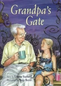 Grandpa's Gate by Liliana Stafford