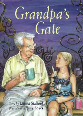 Grandpa's Gate by Liliana Stafford