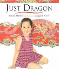 Just Dragon by Liliana Stafford